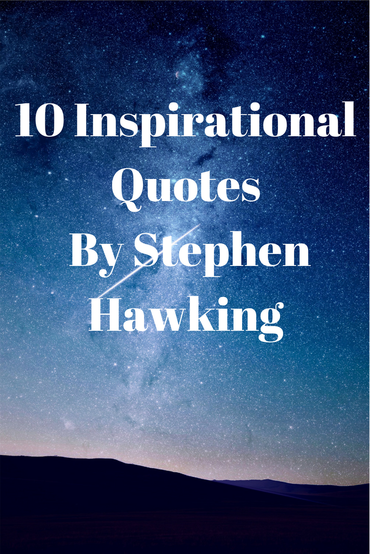 10 Inspirational Quotes By Stephen Hawking