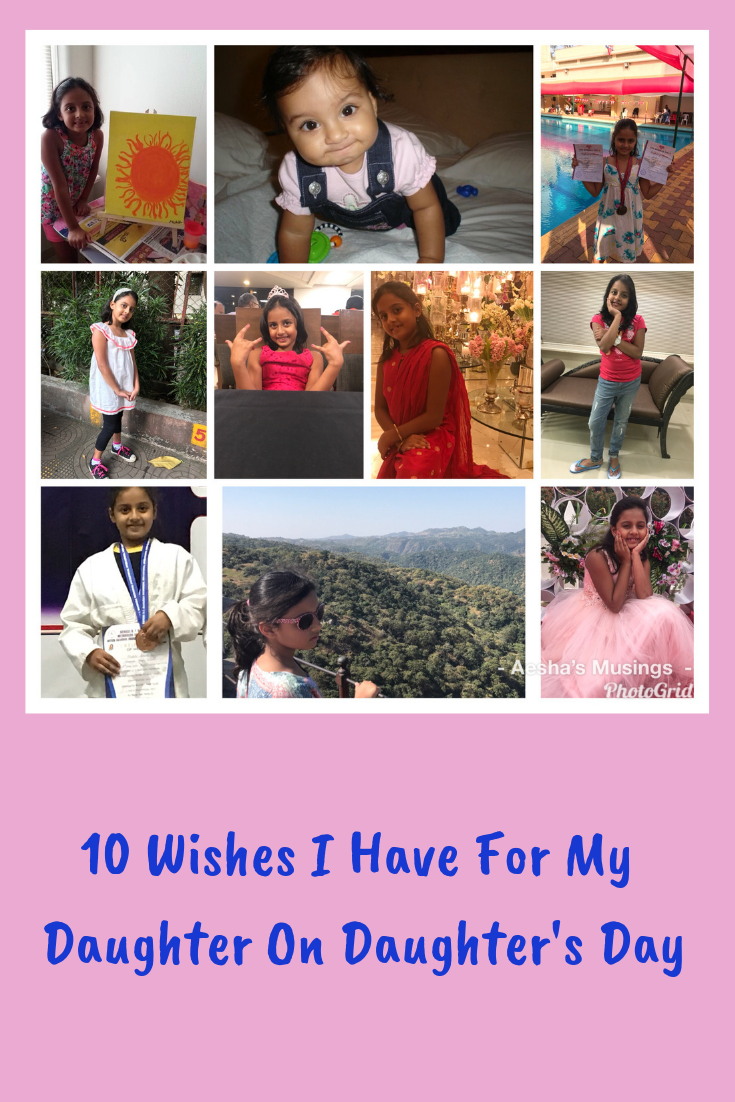 10 Wishes I Have For My Daughter On Daughter's Day
