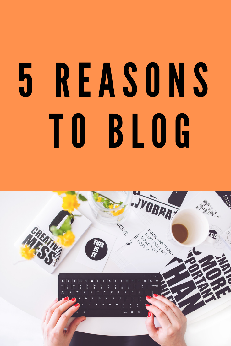 5 Reasons To Blog (1)