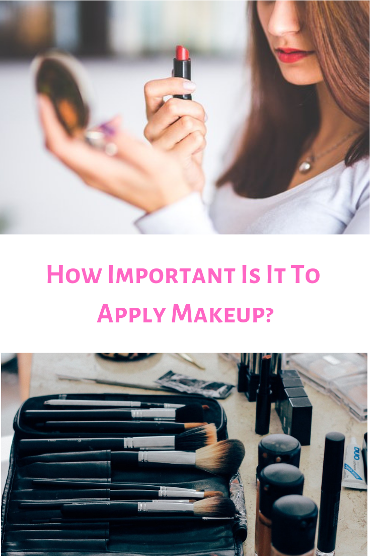 How Important Is It To Apply Makeup_ (1)